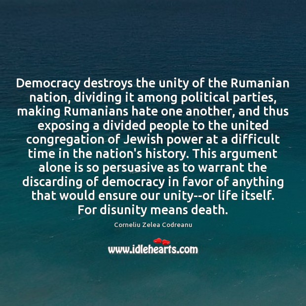 Democracy destroys the unity of the Rumanian nation, dividing it among political Image