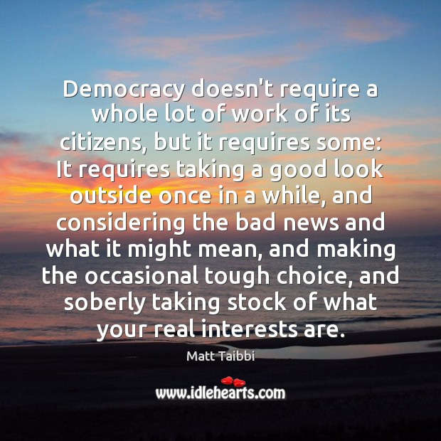Image, Democracy doesn't require a whole lot of work of its citizens, but