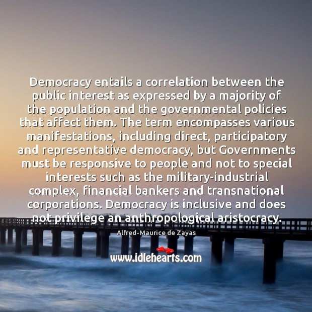 Democracy entails a correlation between the public interest as expressed by a Image
