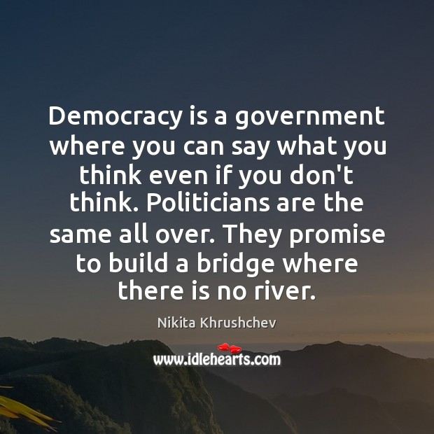 Democracy is a government where you can say what you think even Image