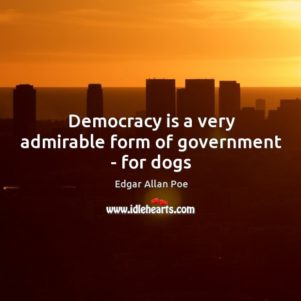 Image, Democracy is a very admirable form of government – for dogs