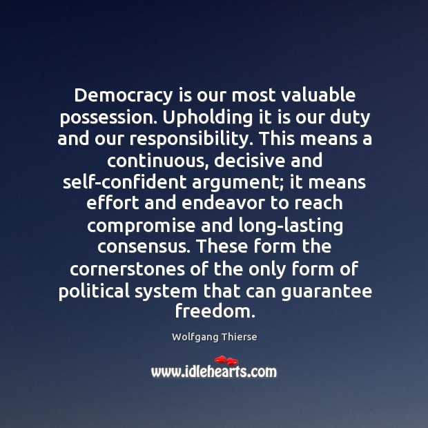 Democracy is our most valuable possession. Upholding it is our duty and Image
