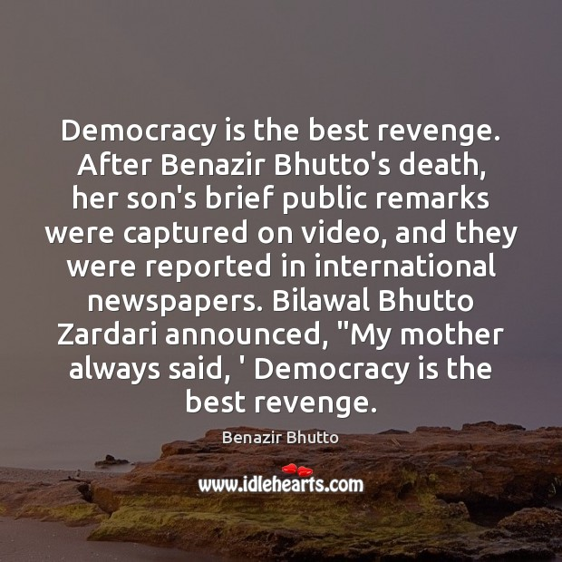 Image, Democracy is the best revenge. After Benazir Bhutto's death, her son's brief
