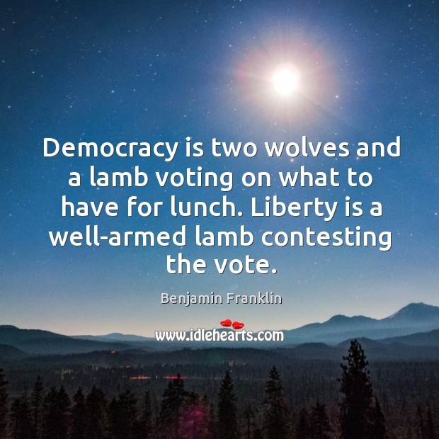 Democracy is two wolves and a lamb voting on what to have Image