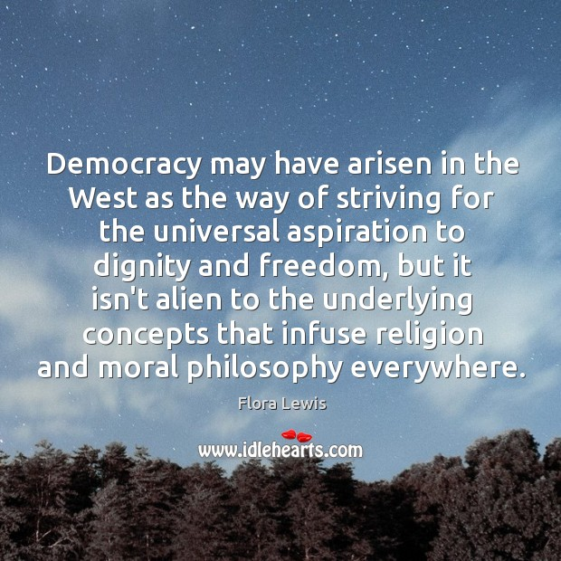 Democracy may have arisen in the West as the way of striving Image