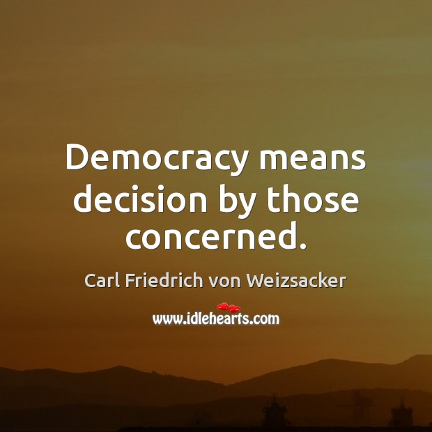 Image, Democracy means decision by those concerned.