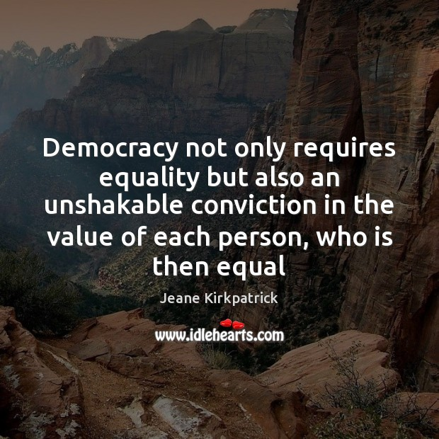 Democracy not only requires equality but also an unshakable conviction in the Image