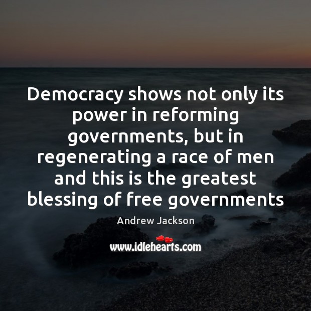 Image, Democracy shows not only its power in reforming governments, but in regenerating