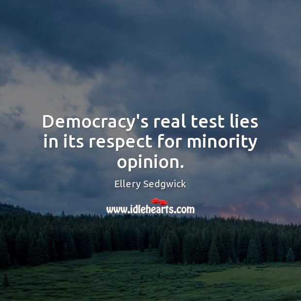 Democracy's real test lies in its respect for minority opinion. Image
