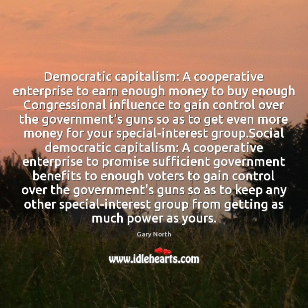 Democratic capitalism: A cooperative enterprise to earn enough money to buy enough Image