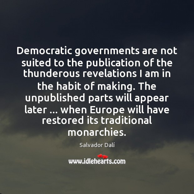 Image, Democratic governments are not suited to the publication of the thunderous revelations