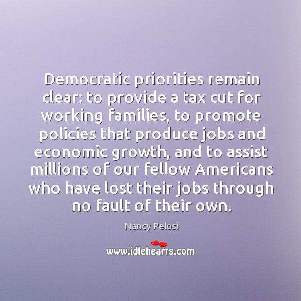 Image, Democratic priorities remain clear: to provide a tax cut for working families