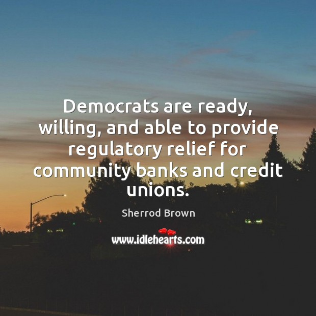 Democrats are ready, willing, and able to provide regulatory relief for community Image