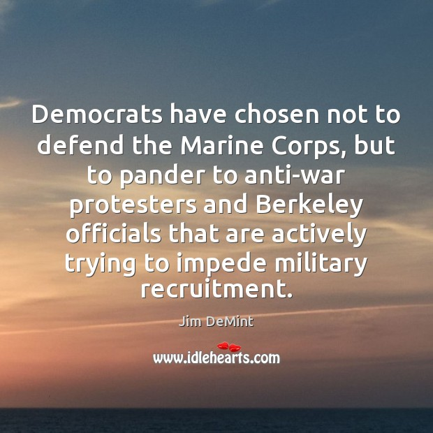 Image, Democrats have chosen not to defend the Marine Corps, but to pander