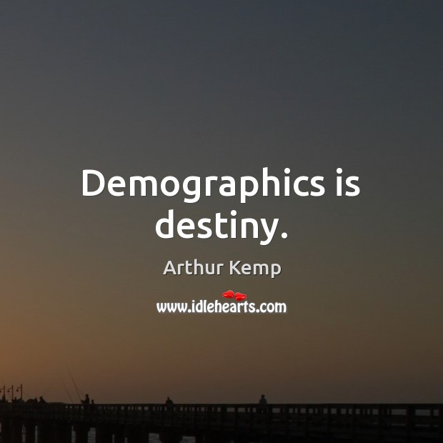 Image, Demographics is destiny.