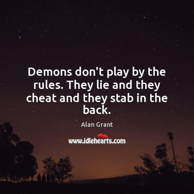Image, Demons don't play by the rules. They lie and they cheat and they stab in the back.
