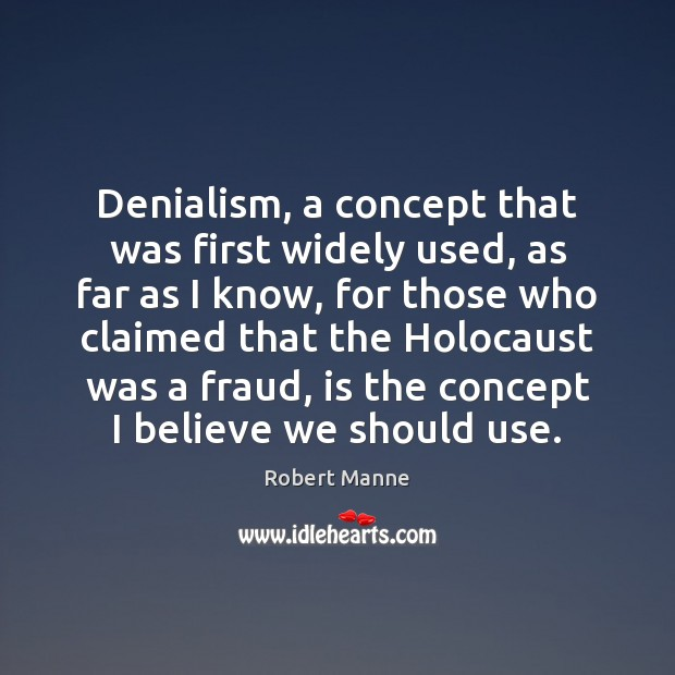 Denialism, a concept that was first widely used, as far as I Image