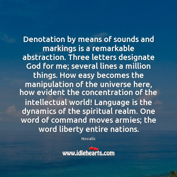 Denotation by means of sounds and markings is a remarkable abstraction. Three Novalis Picture Quote