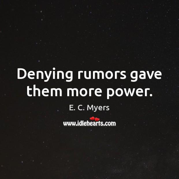 Denying rumors gave them more power. Image