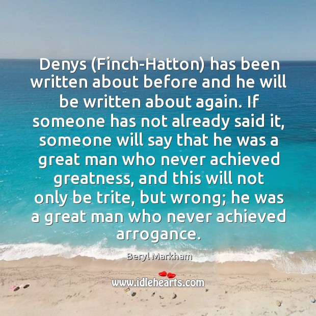 Denys (Finch-Hatton) has been written about before and he will be written Image