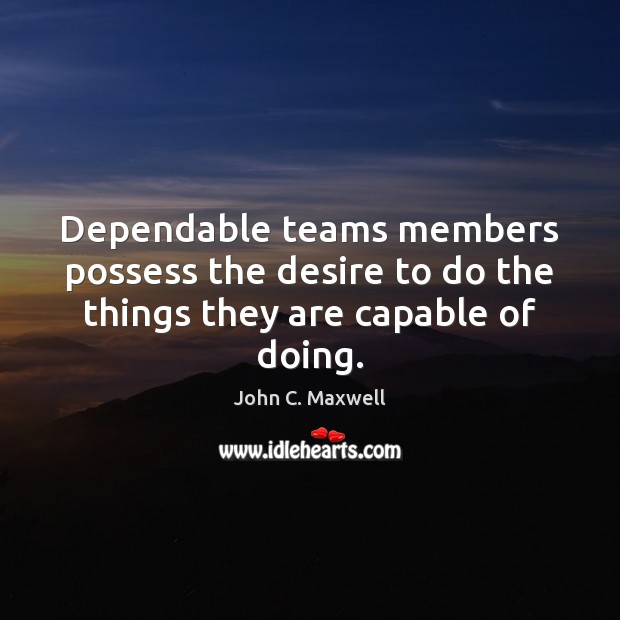 Image, Dependable teams members possess the desire to do the things they are capable of doing.