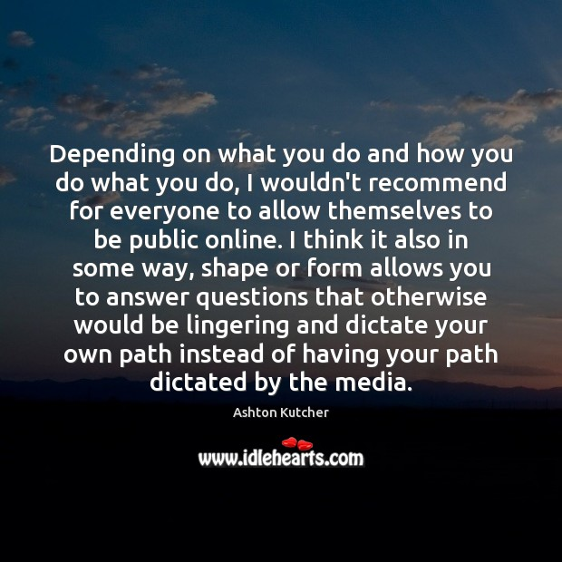 Depending on what you do and how you do what you do, Image