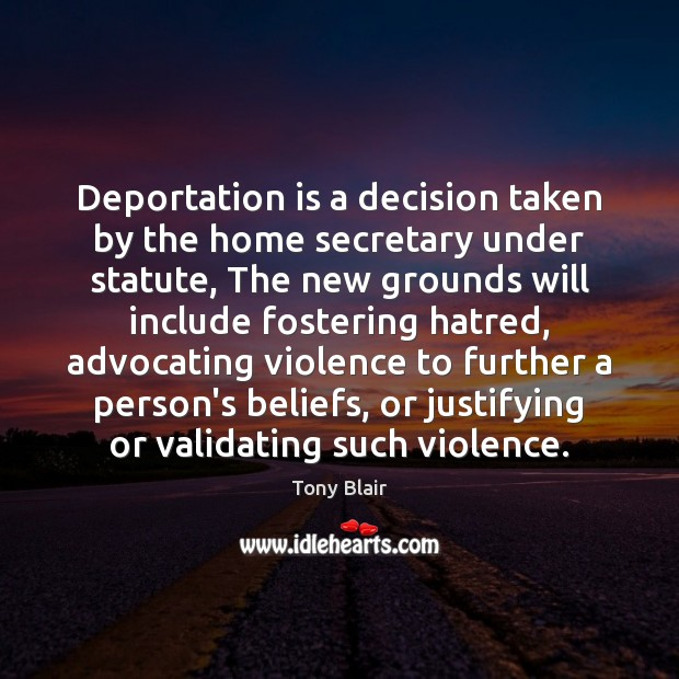 Image, Deportation is a decision taken by the home secretary under statute, The