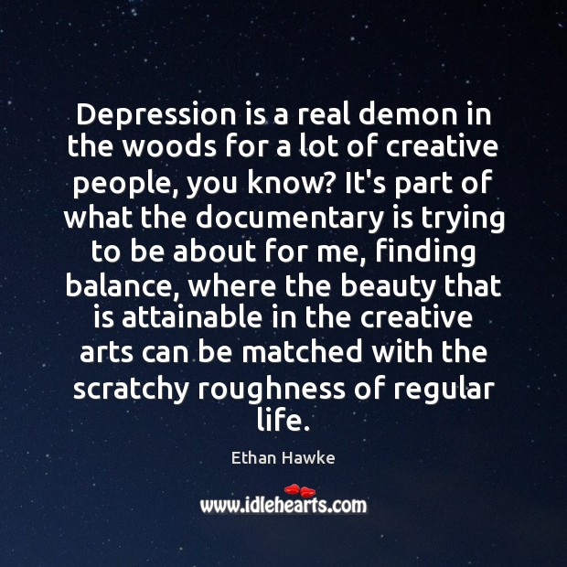 Depression is a real demon in the woods for a lot of Image