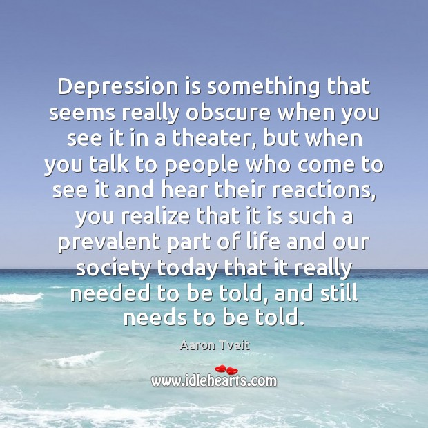 Depression is something that seems really obscure when you see it in Depression Quotes Image