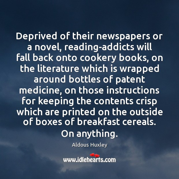 Image, Deprived of their newspapers or a novel, reading-addicts will fall back onto