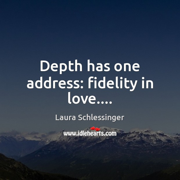 Depth has one address: fidelity in love…. Image