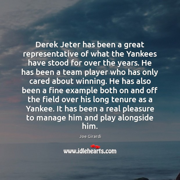 Derek Jeter has been a great representative of what the Yankees have Team Quotes Image