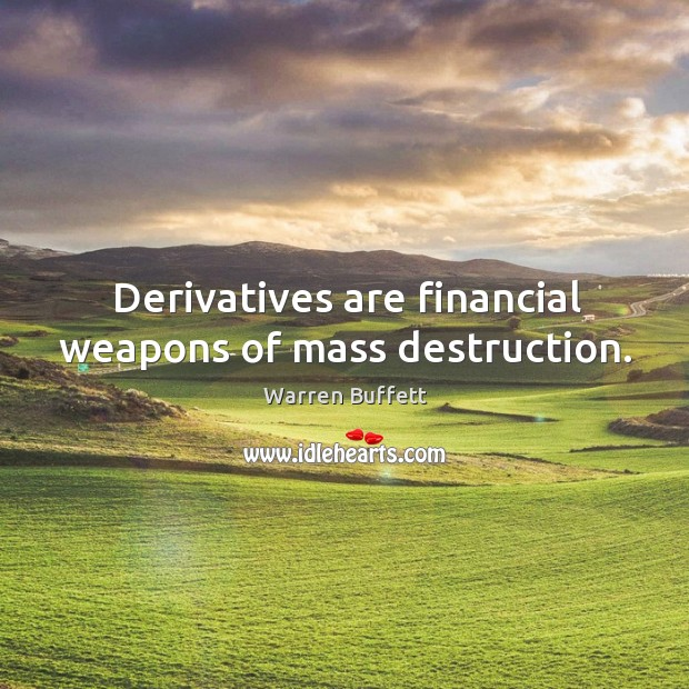 Image, Derivatives are financial weapons of mass destruction.