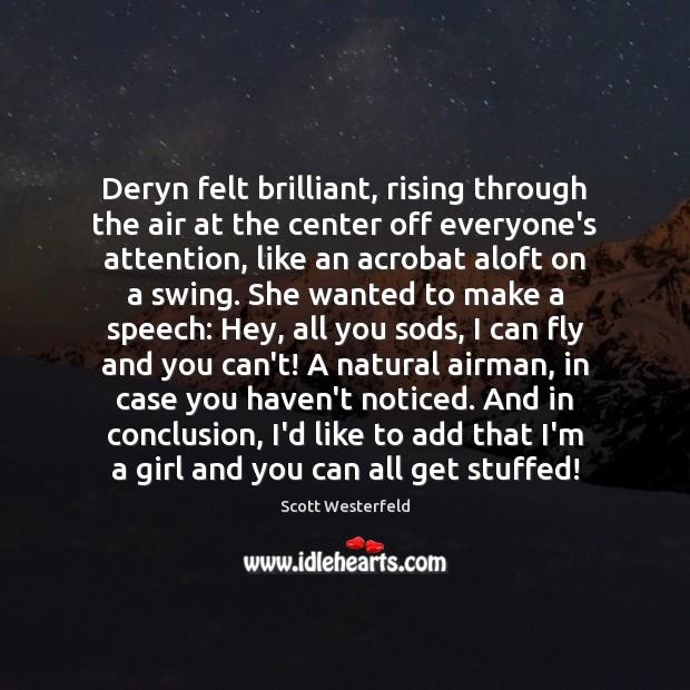 Image, Deryn felt brilliant, rising through the air at the center off everyone's