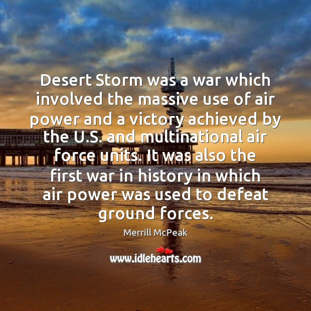 Image, Desert Storm was a war which involved the massive use of air