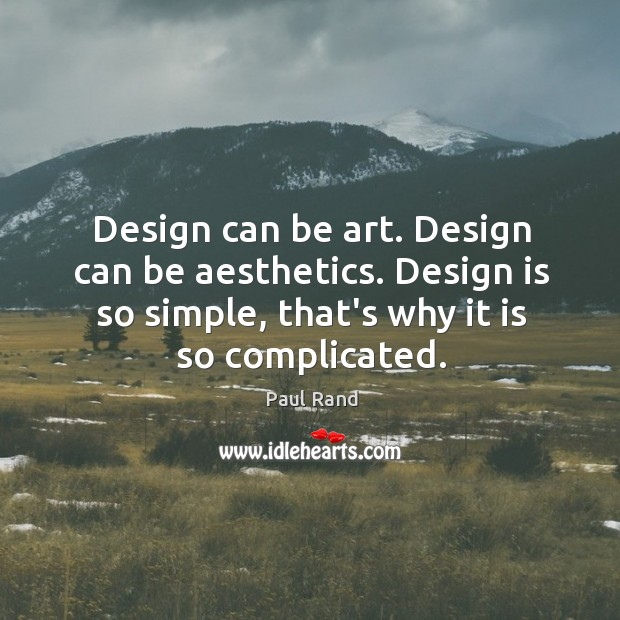 Image, Design can be art. Design can be aesthetics. Design is so simple,