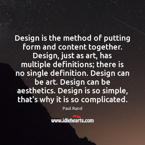 Image, Design is the method of putting form and content together. Design, just