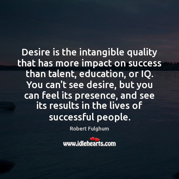 Image, Desire is the intangible quality that has more impact on success than