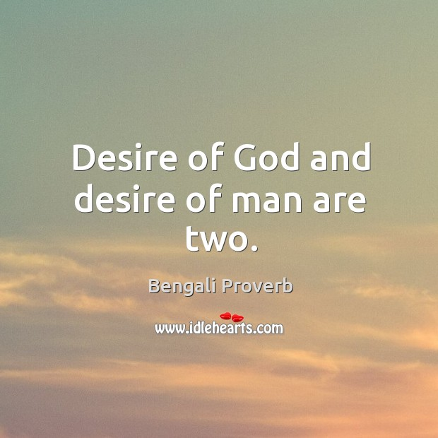 Desire of God and desire of man are two. Bengali Proverbs Image