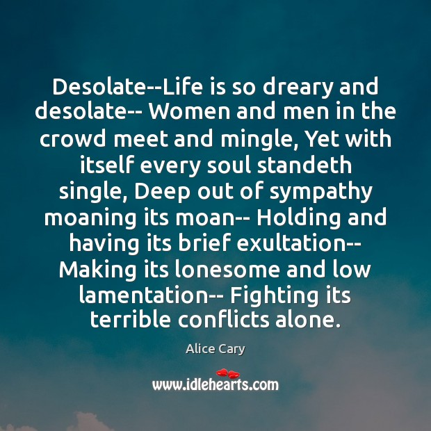 Image, Desolate–Life is so dreary and desolate– Women and men in the crowd