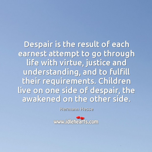 Image, Despair is the result of each earnest attempt to go through life