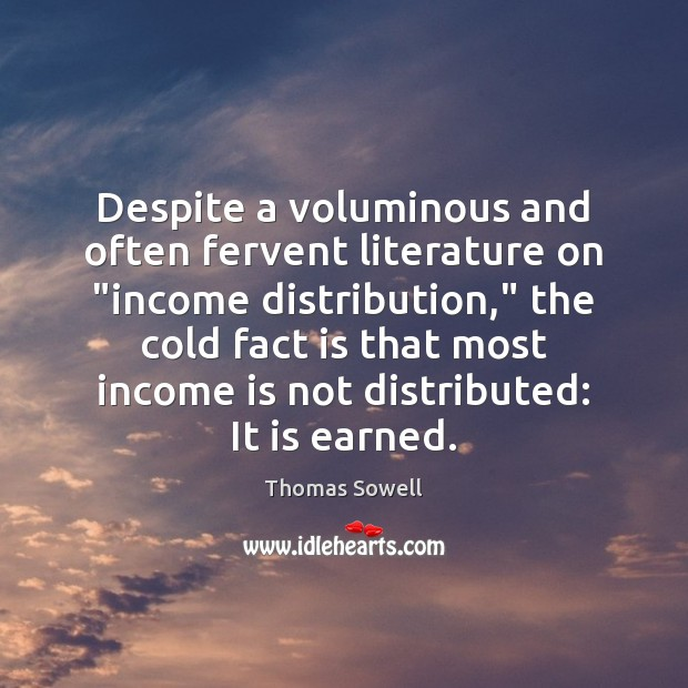 "Image, Despite a voluminous and often fervent literature on ""income distribution,"" the cold"