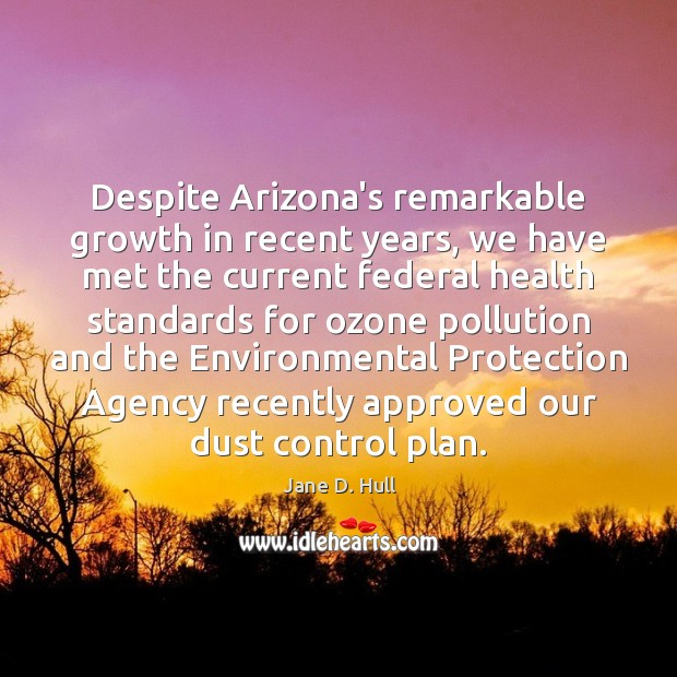 Despite Arizona's remarkable growth in recent years, we have met the current Image
