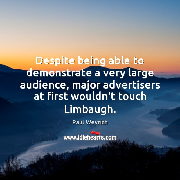 Image, Despite being able to demonstrate a very large audience, major advertisers at