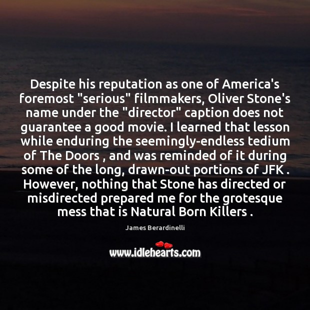 "Image, Despite his reputation as one of America's foremost ""serious"" filmmakers, Oliver Stone's"