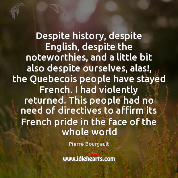 Image, Despite history, despite English, despite the noteworthies, and a little bit also