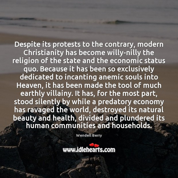 Image, Despite its protests to the contrary, modern Christianity has become willy-nilly the
