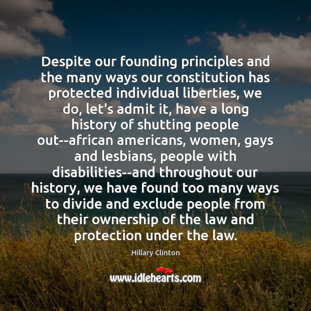 Image, Despite our founding principles and the many ways our constitution has protected