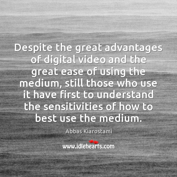 Image, Despite the great advantages of digital video and the great ease of