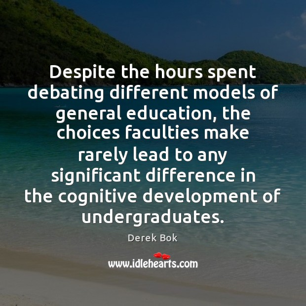 Despite the hours spent debating different models of general education, the choices Image